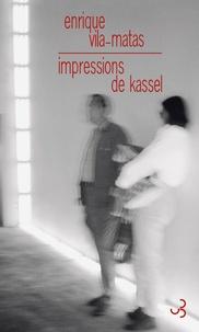 Enrique Vila-Matas - Impressions de Kassel.