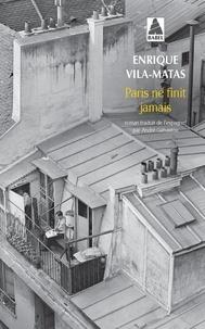 Enrique Vila-Matas - Paris ne finit jamais.