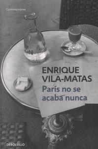 Enrique Vila-Matas - Paris no se acaba nunca.