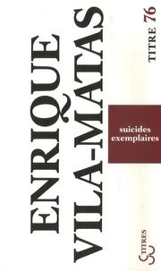 Enrique Vila-Matas - Suicides exemplaires.