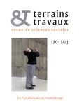 Pierre-Yves Baudot et Céline Borelle - Terrains & travaux N° 23/2013 : Politiques du handicap.