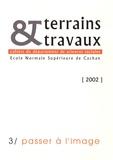 Liora Israël et Laure de Verdalle - Terrains & travaux N° 3/2002 : Passer à l'image.