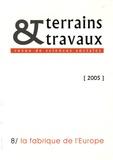 Cécile Vigour - Terrains & travaux N° 8/2005 : La fabrique de l'Europe.