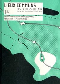 Laurent Devisme - Lieux communs N° 14 : Les modèles urbains entre courants, références et performances.