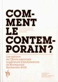 Ucareoutplacement.be Comment le contemporain ? - Recherche 2012, Polygonale 5, 25-26 mars 2011, Rennes Image