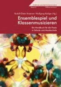 Ensemblespiel und Klassenmusizieren - Ein Handbuch für die Praxis in Schule und Musikschule.