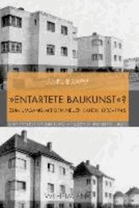 """""""Entartete Baukunst""""? - Zum Umgang mit dem Neuen Bauen 1933-1945."""