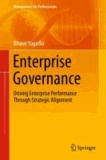 Enterprise Governance - Driving Enterprise Performance Through Strategic Alignment.