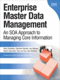 Enterprise Master Data Management - An SOA Approach to Managing Core Information.