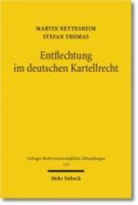 Entflechtung im deutschen Kartellrecht - Wettbewerbspolitik, Verfassungsrecht, Wettbewerbsrecht.