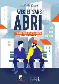 Entourage et Lauriane Clément - Avec et sans abri - Le guide pour tisser du lien.