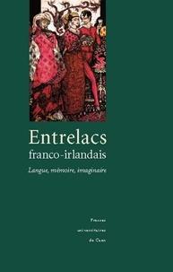 Paul Brennan - Entrelacs franco-irlandais : langue, mémoire, imaginaire.