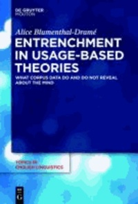 Entrenchment in Usage-Based Theories - What Corpus Data Do and Do not Revealabout the Mind.