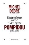 Michel Debré - Entretiens avec Georges Pompidou, 1959-1974.