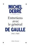 Michel Debré - Entretiens avec le général de Gaulle, 1961-1969.