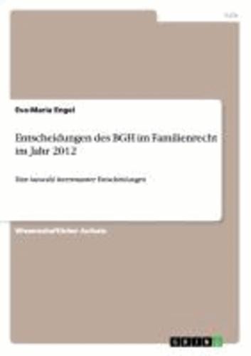 Entscheidungen des BGH im Familienrecht im Jahr 2012 - Eine Auswahl interessanter Entscheidungen.