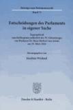 Entscheidungen des Parlaments in eigener Sache - Tagungsband zum Kolloquium anlässlich des 70. Geburtstages von Professor Dr. Hans Herbert von Arnim am 19. März 2010.