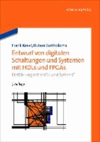 Entwurf von digitalen Schaltungen und Systemen mit HDLs und FPGAs - Einführung mit VHDL und SystemC.