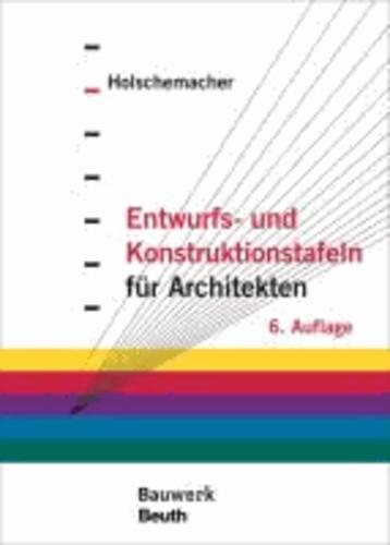 Entwurfs- und Konstruktionstafeln für Architekten.