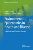 Environmental Epigenomics in Health and Disease - Epigenetics and Complex Diseases.