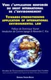 Environnement sans frontière et  Ministère de l'Environnement - L'application renforcée du droit international de l'environnement - Harmonisation et développement des procédures internationales de contrôle, de sanction et de règlement des différends, [conférence internationale, Paris, 1996.