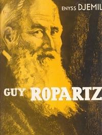 Enyss Djemil et  Collectif - J. Guy Ropartz - Ou La recherche d'une vocation. L'œuvre littéraire du maître et ses résonances musicales.