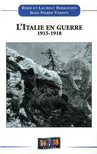 Enzo Berrafato et Laurent Berrafato - L'Italie en guerre 1915-1918.