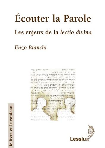Enzo Bianchi - Ecouter la Parole - Les enjeux de la lectio divina.