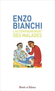 L'accompagnement des malades - Enzo Bianchi |