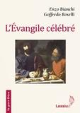 Enzo Bianchi et Goffredo Boselli - L'évangile célébré.