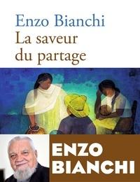 Enzo Bianchi - La saveur du partage.