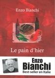 Enzo Bianchi - Le pain d'hier.