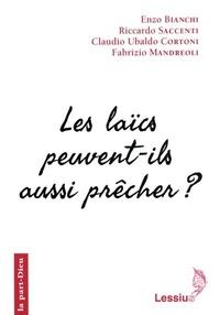 Enzo Bianchi et Riccardo Saccenti - Les laïcs peuvent-ils aussi prêcher ?.