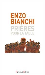 Enzo Bianchi - Prières pour la table.