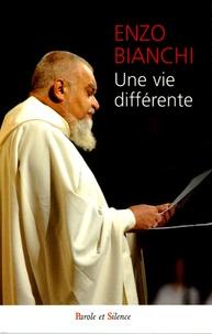 Enzo Bianchi - Une vie différente - La vie spirituelle pour tous.