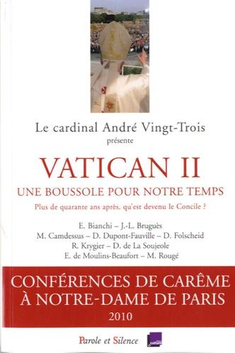 Enzo Bianchi et Eric de Moulins-Beaufort - Vatican II, une boussole pour notre temps - Plus de quarante ans après qu'est devenu le Concile ?.