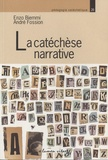 Enzo Biemmi et André Fossion - La catéchèse narrative - Actes du congrès de l'Equipe Européenne de Catéchèse.