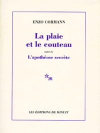 Enzo Cormann - La plaie et le couteau. suivi de L'apothéose secrète - Tombeau de Gilles de Rais.