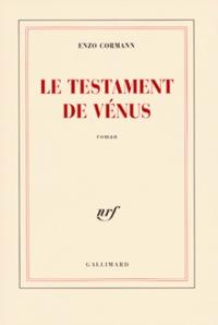 Enzo Cormann - Le testament de Vénus.