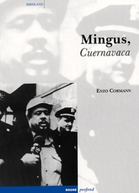 Enzo Cormann - Mingus, Cuernavaca.