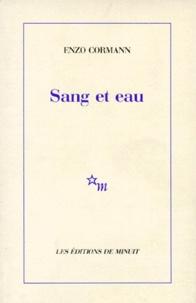 Enzo Cormann - Sang et eau.