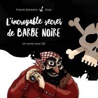 Enzo et Franck Sylvestre - L'incroyable secret de Barbe Noire.