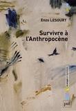 Enzo Lesourt - Survivre à l'Anthropocène - Par-delà guerre civile et effondrement.