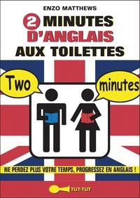 Enzo Matthews - 2 minutes d'anglais aux toilettes.