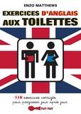 Enzo Matthews - Exercices d'anglais aux toilettes.