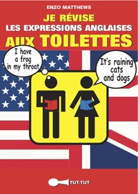 Enzo Matthews - Je révise les expressions anglaises aux toilettes.