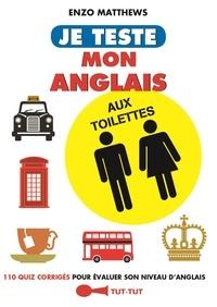 Enzo Matthews - Je teste mon anglais aux toilettes.