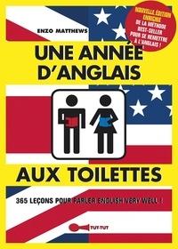 Enzo Matthews - Une année d'anglais aux toilettes.