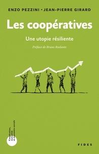 Enzo Pezzini et Jean-Pierre Girard - Les coopératives - Une utopie résiliente.