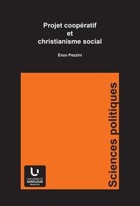 Enzo Pezzini - Projet coopératif et christianisme social.